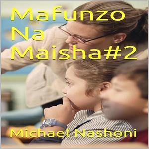 MAFUNZO NA MAISHA  2