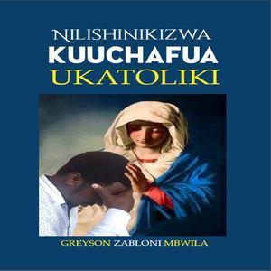 NILISHINIKIZWA KUUCHAFUA UKATOLIKI