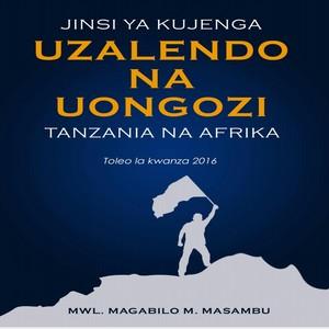 JINSI YA KUJENGA UZALENDO NA UONGOZI AFRIKA