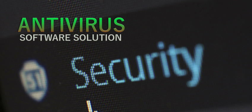 How to Choose an Effective Antivirus Software Solution That's Right for You