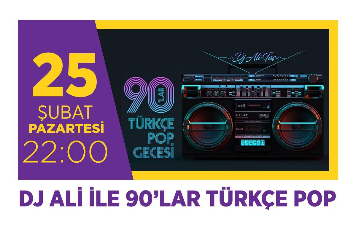 DJ Ali İle 90'lar Türkçe Pop Emaar Hayal Kahvesi'nde!