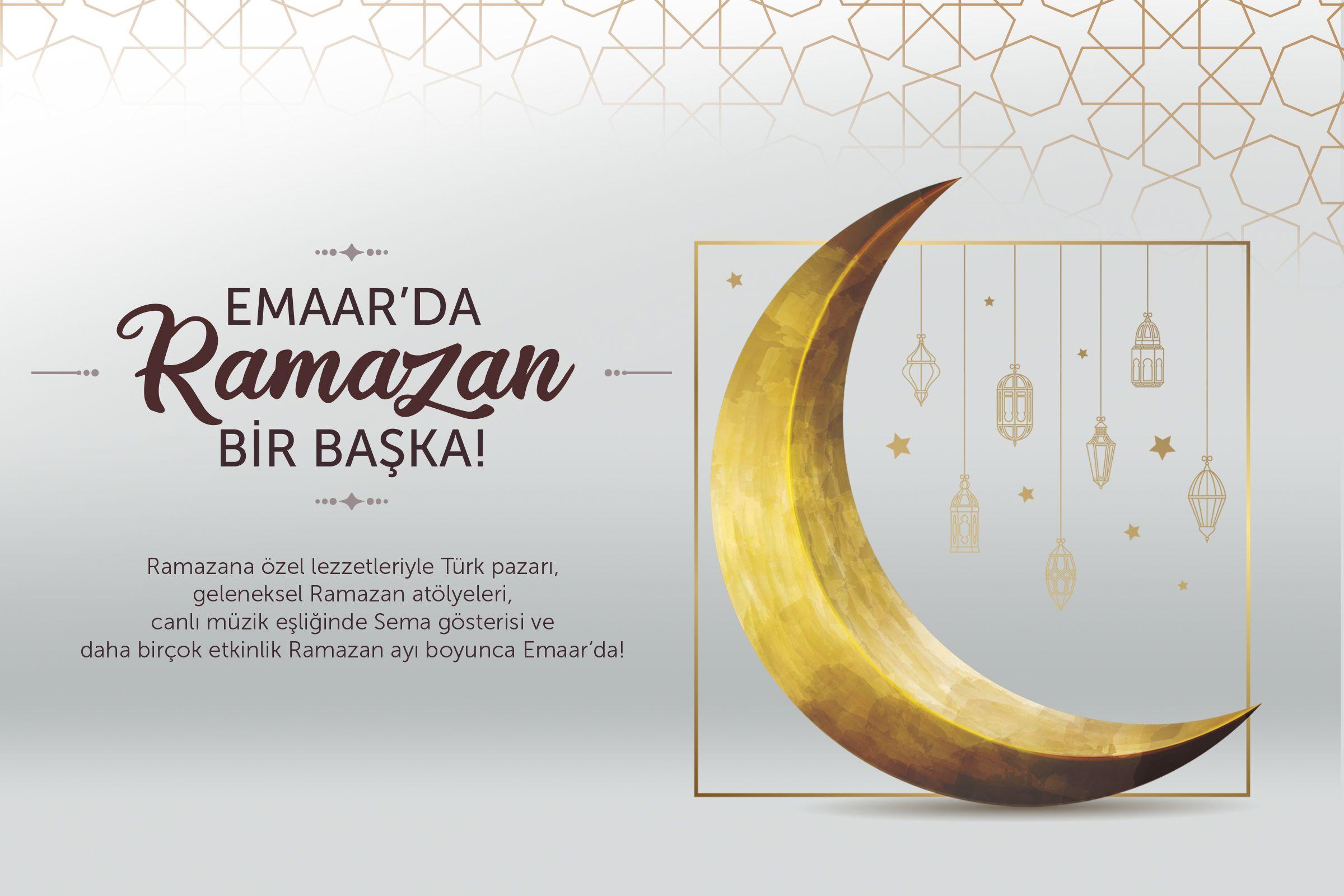 Ramazana özel Türk lezzetleri, geleneksel ramazan atölyeleri, canlı müzik eşliğinde Sema gösterileri ve masal dinletileriyle bu ramazanda da Emaar'da bir başka...