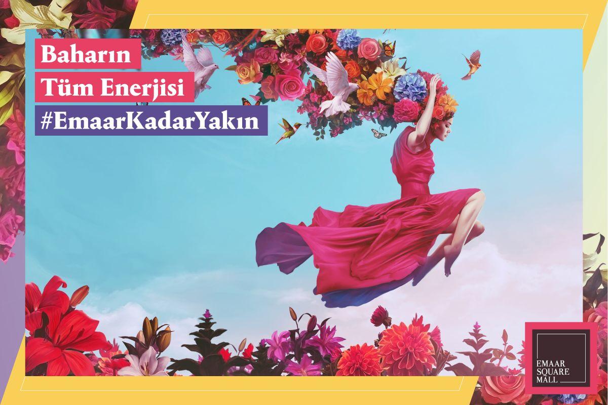 Baharın tüm enerjisi #EmaarKadarYakın