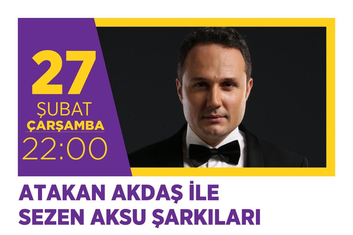 Atakan Akdaş ile Sezen Aksu Şarkıları Emaar Hayal Kahvesi'nde