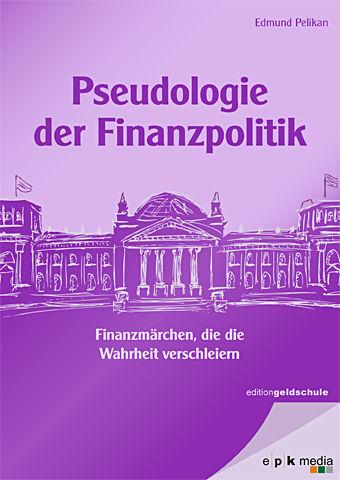 Buchcover: Pseudologie der Finanzpolitik