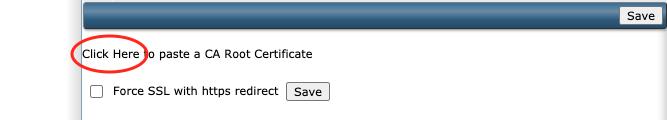 De Click here optie om naar het veld te gaan voor je CA Root Certificate.