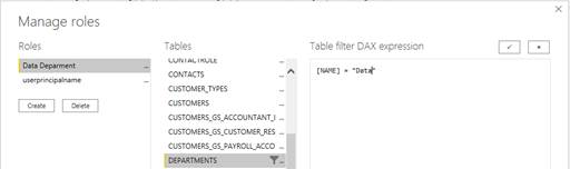 Machine generated alternative text: x  Manage roles  Roles  Tables  Deparment  CONTACTS  userprincipalname  CUSTOMER TYPES  CUSTOMERS  CUSTOMERS GS ACCOUNTANT I  CUSTOMERS GS CUSTOMER RES  CUSTOMERS GS  pAYROLL ACCO  ID  EPARTMENTS  Table filter DAX expression  NAME)