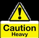Caution heavy!