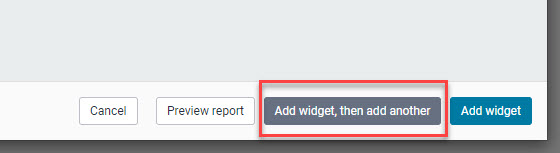 New button available when adding widgets to a dashboard. The button allows you to keep adding widgets until you are finished.