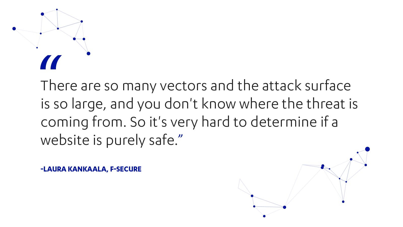 It's hard to determine if a website is purely safe, says Laura Kankaala