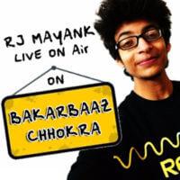 Bakarbaaz Chhokra - RJ Mayank