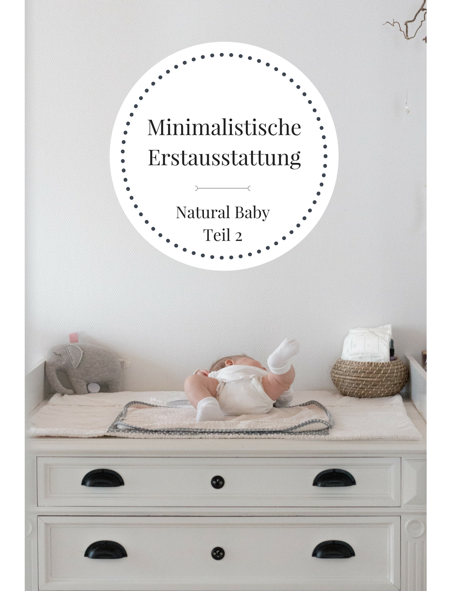 Minimalistische Erstausstattung Natural Baby {flowers on my plate}