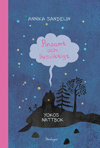 Annika Sandelin: Pinsamt och livsviktigt – Yokos nattbok 2