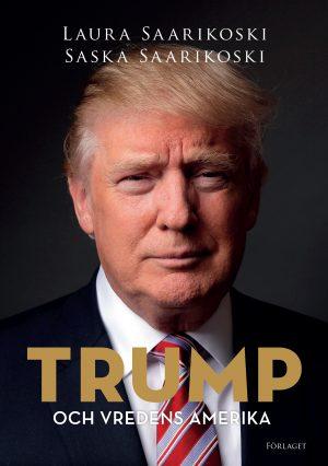 Saarikoski TRUMP (frampärm) och vredens Amerika