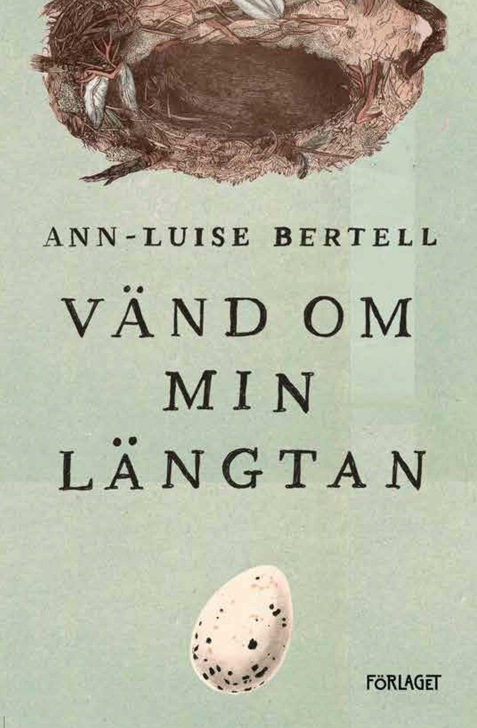 Ann-Luise Bertell: Vänd om min längtan