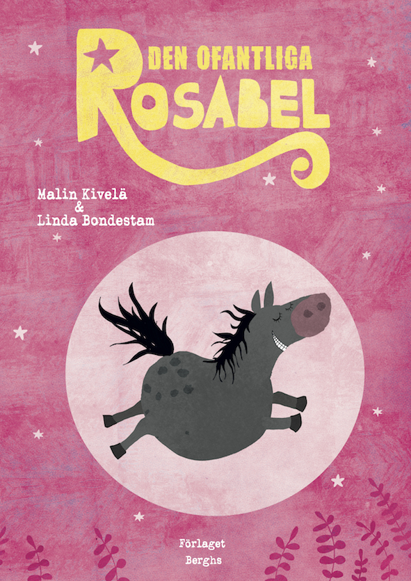 Malin Kivelä, Linda Bondestam: Den ofantliga Rosabel