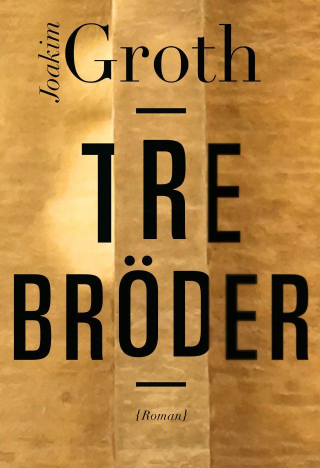 Joakim Groth: Tre bröder