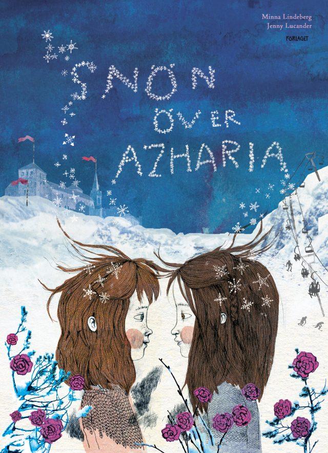Minna Lindeberg, Jenny Lucander: Snön över Azharia