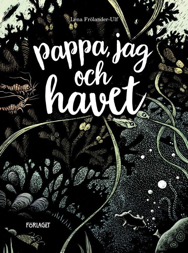 Lena Frölander-Ulf: Pappa, jag och havet