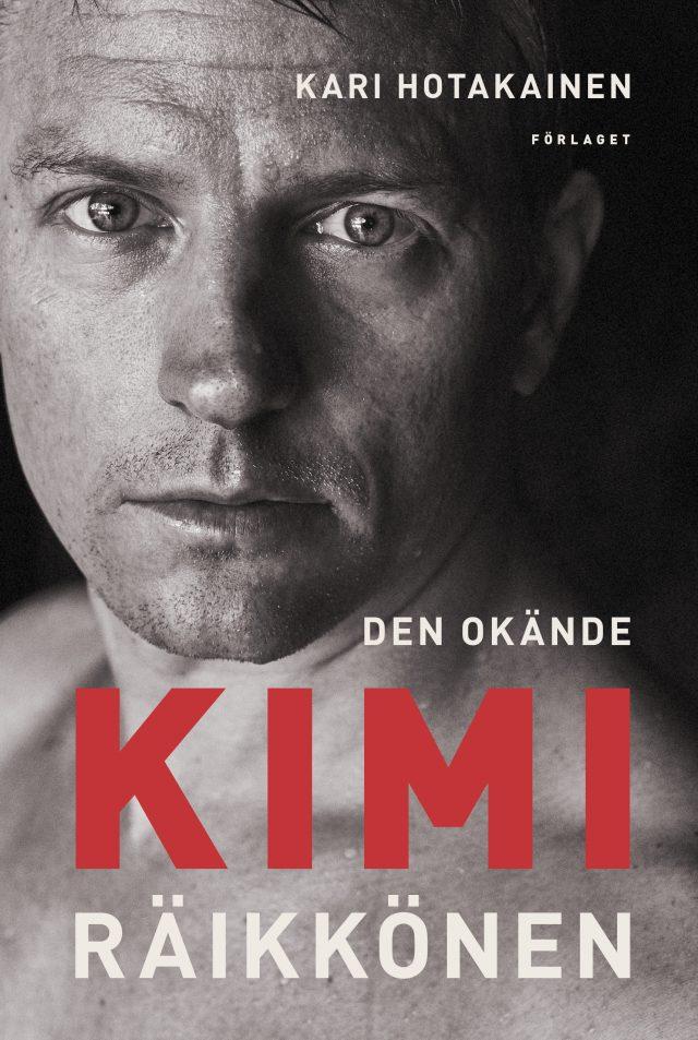 Kari Hotakainen: Den okände Kimi Räikkönen