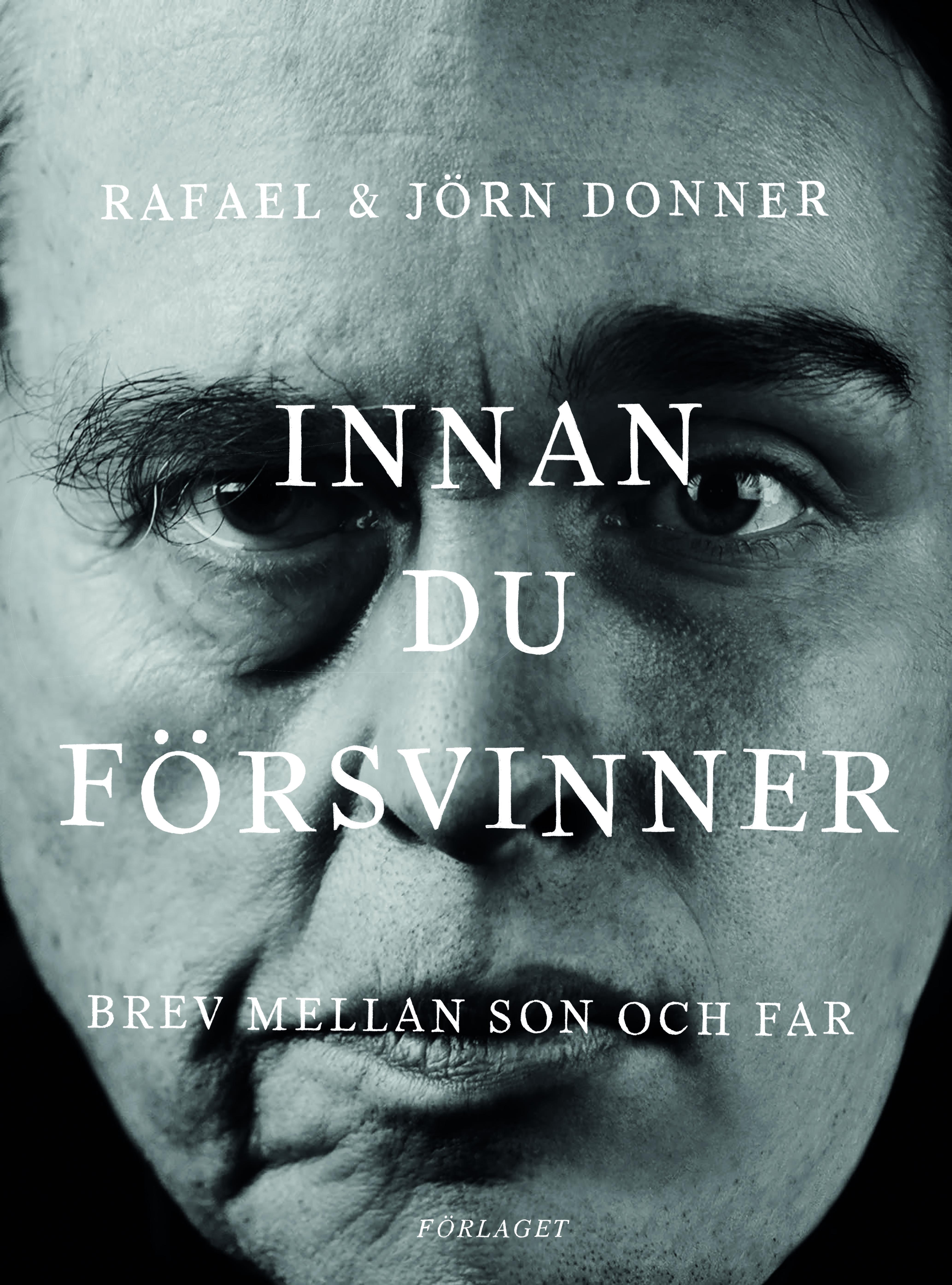 Rafael Donner, Jörn Donner: Innan du försvinner