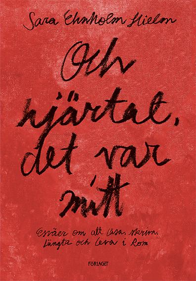 Sara Ehnholm Hielm: Och hjärtat, det var mitt