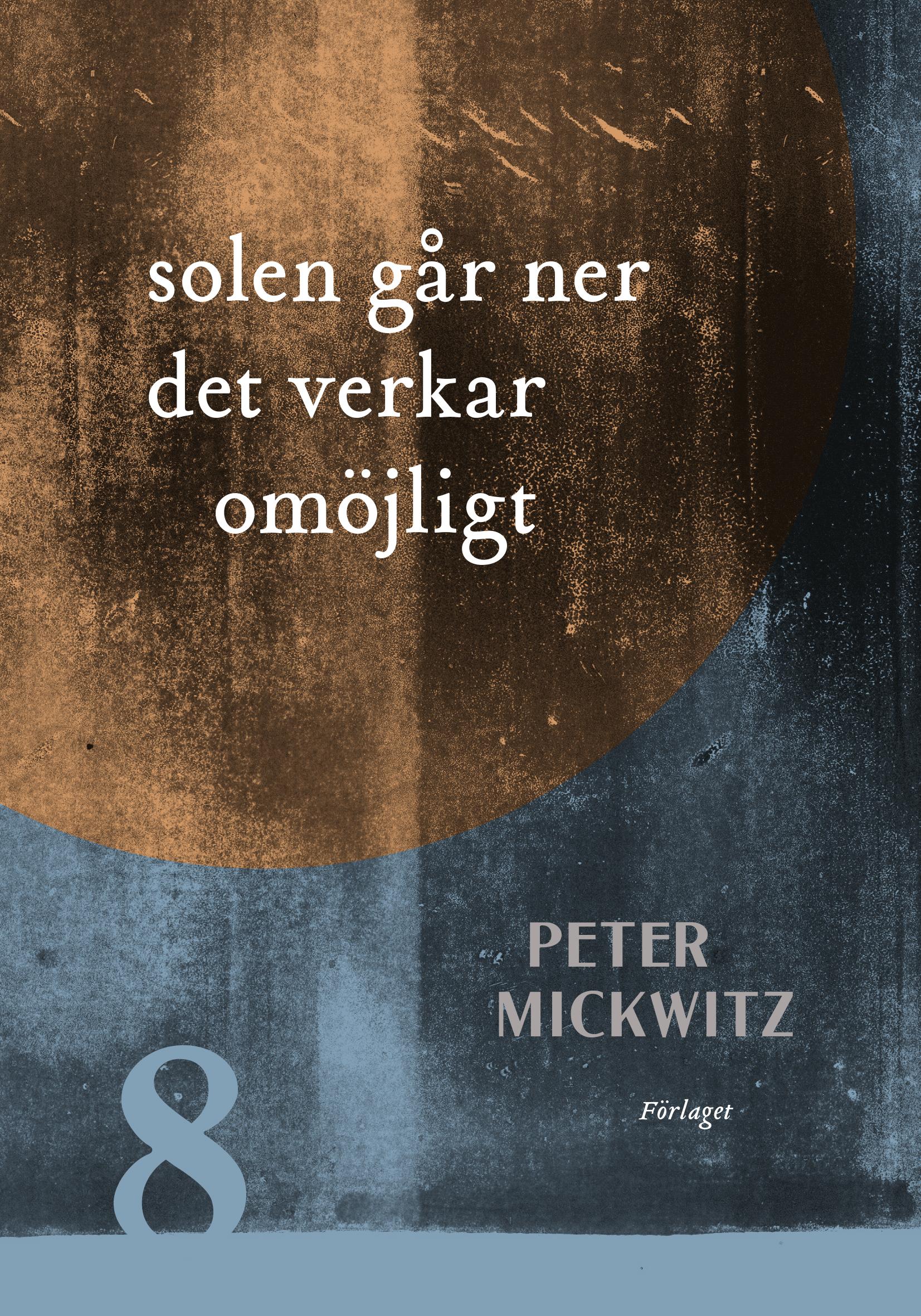 Peter Mickwitz: solen går ner det verkar omöjligt