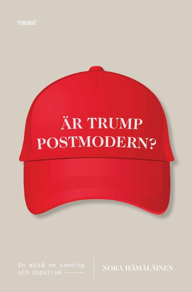Nora Hämäläinen: Är Trump postmodern?