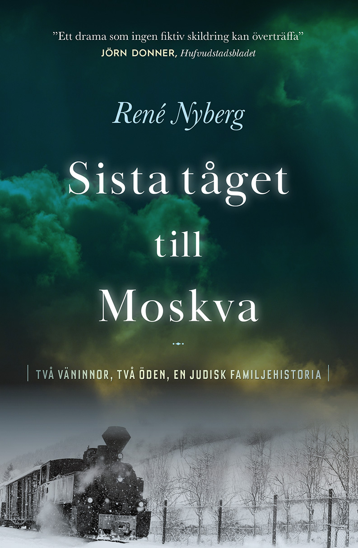 René Nyberg: Sista tåget till Moskva