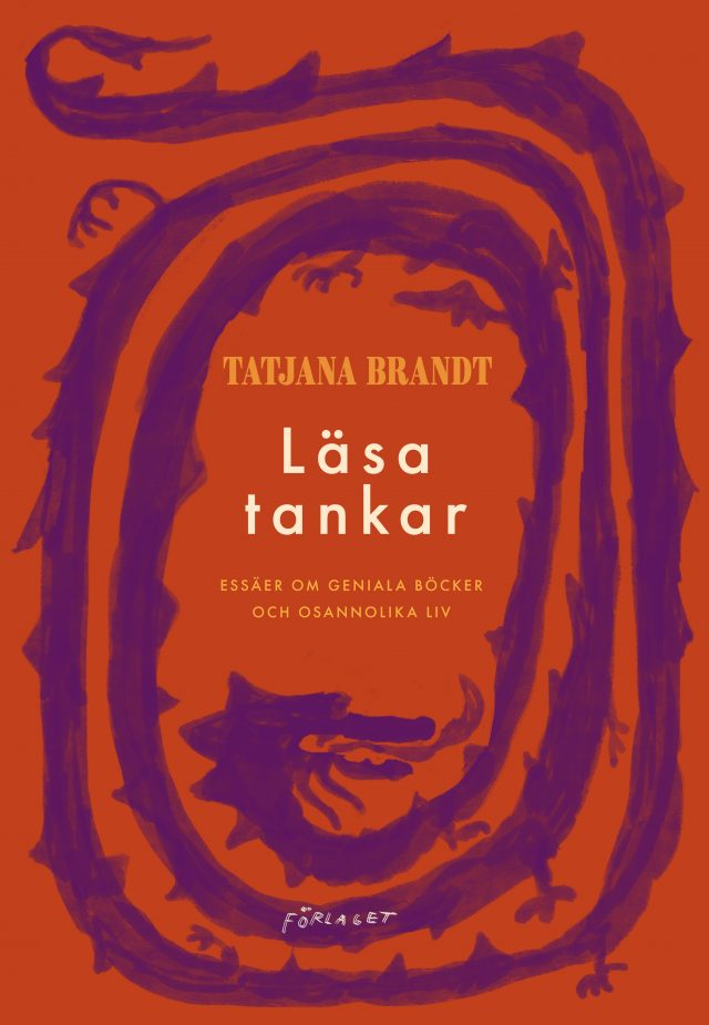 Tatjana Brandt: Läsa tankar – Essäer om geniala böcker och osannolika liv
