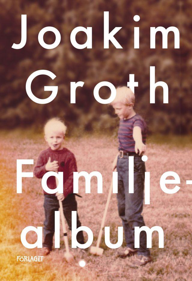 Joakim Groth: Familjealbum