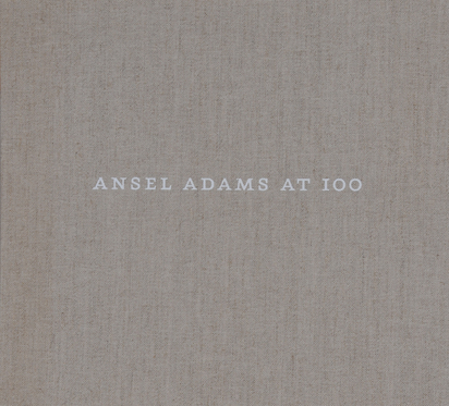 Adams Ansel, Book. Ansel Adams At 100, Die grosse Retrospektive