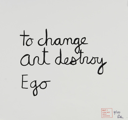 Ben (Vautier Ben), To Change Art Destroy Ego