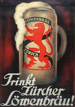 Trinkt Zürcher Löwenbräu!