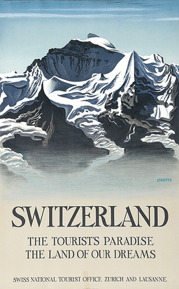 Switzerland - The Tourist's Paradise - The Land of our Dreams