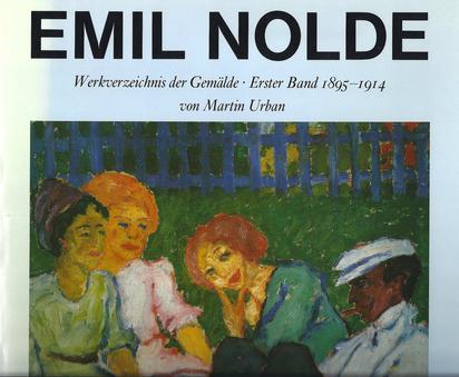 Nolde Emil, Catalogue Raisonné. Martin Urban. Emil Nolde, Werkverzeichnis der Gemälde 1895 - 1914, Volume I