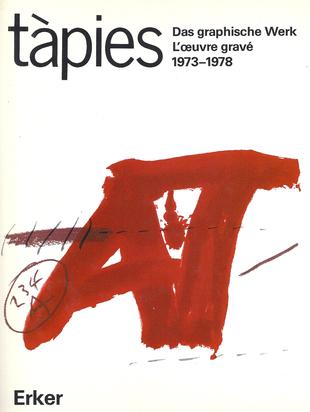 Tàpies Antoni, 2 Catalogues Raisonnés: Mariuccia Galfetti. Das grafische Werk 1947 - 1972; 1973 - 1978
