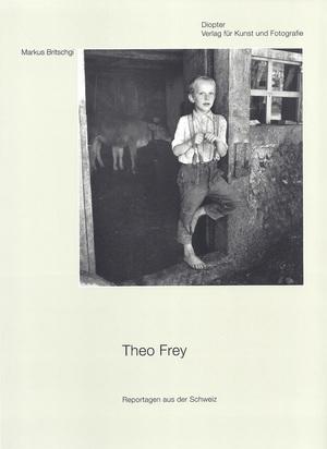 Frey Theo, 2 portfolios. Reportagen aus der Schweiz I und II