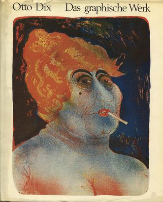 Dix Otto, Werkkatalog. Florian Karsch. Otto Dix, Das graphische Werk