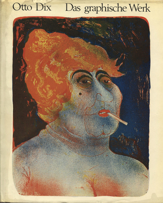 Dix Otto, Catalogue Raisonné. Florian Karsch. Otto Dix, Das graphische Werk