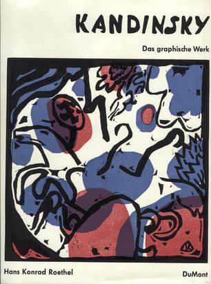 Kandinsky Wassily, Catalogue Raisonné. Hans Konrad Roethel. Kandinsky, Das graphische Werk