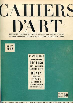 Cahiers d'Art, Book. Expositions Picasso aux Galeries Georges Petit; Bénin, Bronzes et ivoires au Musée d'Ethnographie, 7e année 1932, Nos. 3-5