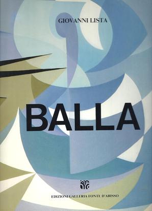 Balla Giacomo, Catalogue Raisonné. Giovanni Lista. Giacomo Balla, Torino 1871 - Roma 1958