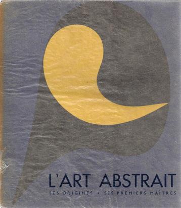 Arp Jean, Book. Michel Seuphor. L'art abstrait, ses origines, ses premiers maîtres