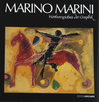 Marini Marino, Catalogue Raisonné. Giorgio und Guido Guastalla. Marino Marini, Werkverzeichnis der Grafik
