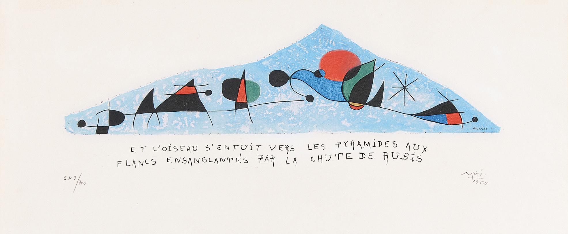 Miró Joan, after. Et l'oiseau s'enfuit vers les pyramides aux flancs ensanglantés par la chute de rubis