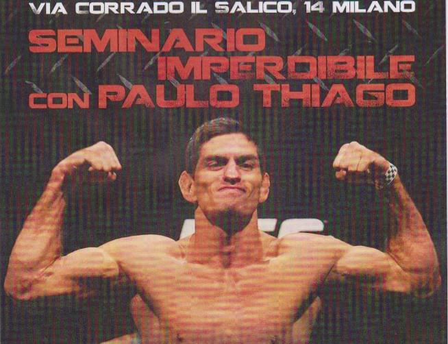 <b>30 Ottobre </b> Paulo Thiago (UFC) Stage di MMA a MILANO 1