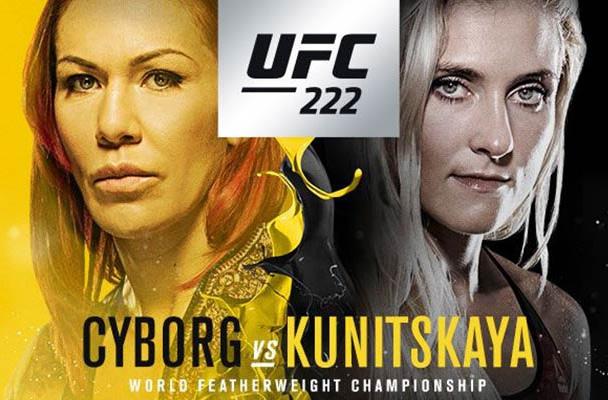 UFC 222 - CYBORG VS KUNITSKAYA 2
