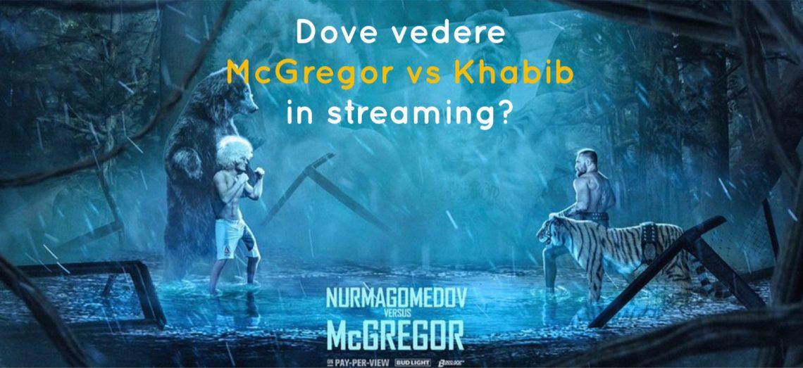 Dove vedere Conor McGregor vs Khabib Nurmagomedov in streaming 1