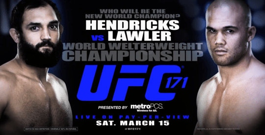 UFC 171: Hendricks vs. Lawler 1